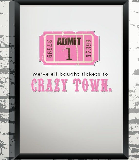 Ticket to Crazy Town (Digital Print)