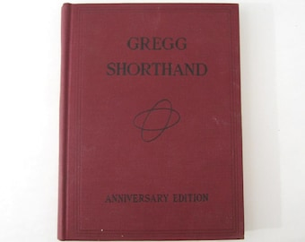 Gregg Shorthand: A Light-Line Phonography for the Million, Anniversary Edition, 1929, Vintage Shorthand Book
