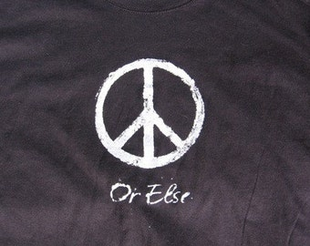 Peace... or else M/L/XL