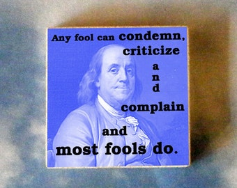 BEN FRANKLIN Tie Tack or Lapel pin - Any fool can criticize and complain and most do