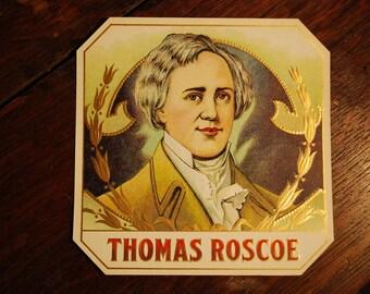 THOMAS ROSCOE - outer cigar box label - lithograph - tobacciana - ephemera