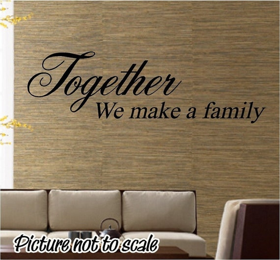 TOGETHER we make a FAMILY wall decal home decor craft