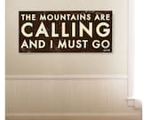 The Mountains are Calling and I Must Go.- Large oversized 17 x 38