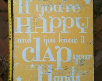 If You're Happy and You KNow it, Clap YOur Hands 19x21