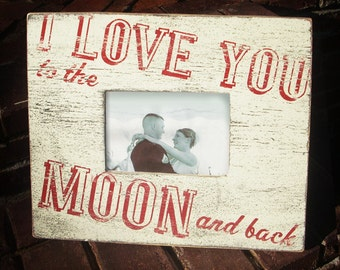 I Love You to the Moon and Back 5 x 7 rustic photo frame