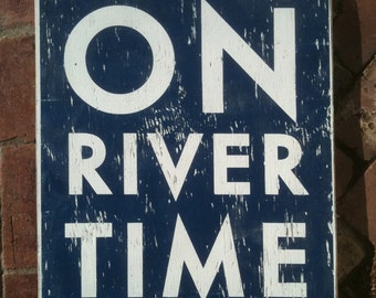 On River Time rustic wooden sign 18x22