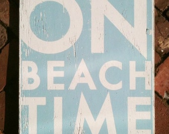 On Beach Time Rustic Sign 17 x 19