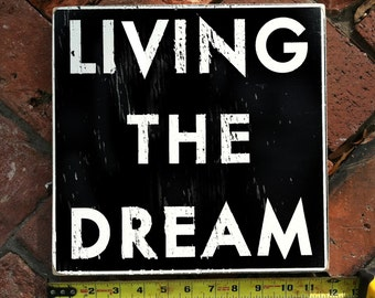 "Living the Dream ""Fun Size"" 11 x 11"