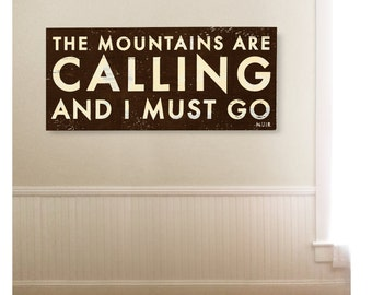 The Mountains are Calling and I Must Go.- Large oversized 17 x 39