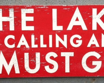 The Lake is Calling & I Must Go 10x22