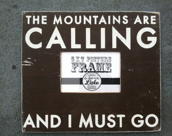 The Mountains Are Calling 5 x 7 Photo frame