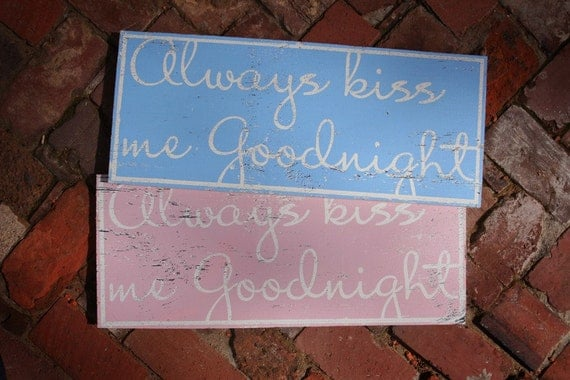 Always Kiss Me Goodnight Rustic Wooden Sign 9x22