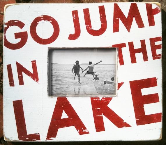 Go Jump in the Lake 5 x 7 Photo Frame