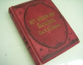 Antique Book - Wit Wisdom and Eloquence of Col. R.G. Ingersoll