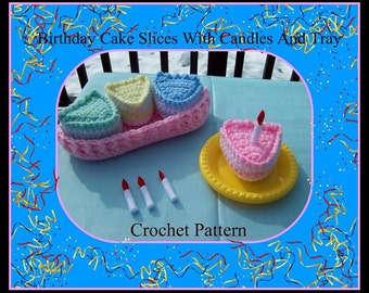 Birthday Cake Slices With Candles And Tray.Crochet Patterns