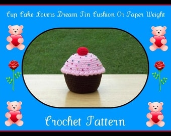 Cup Cake Lovers Dream Pin Cushion Or Paper Weight Crochet Pattern