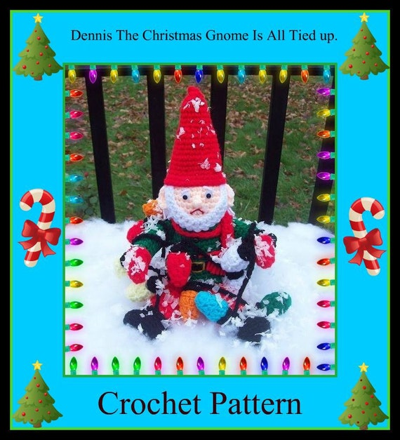 Dennis The Christmas Gnome Is All Tied up.Crochet Pattern