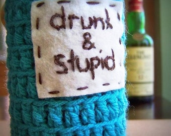 Funny beer cozy bottle water bottle can drunk stupid turquoise brown crochet handmade cover