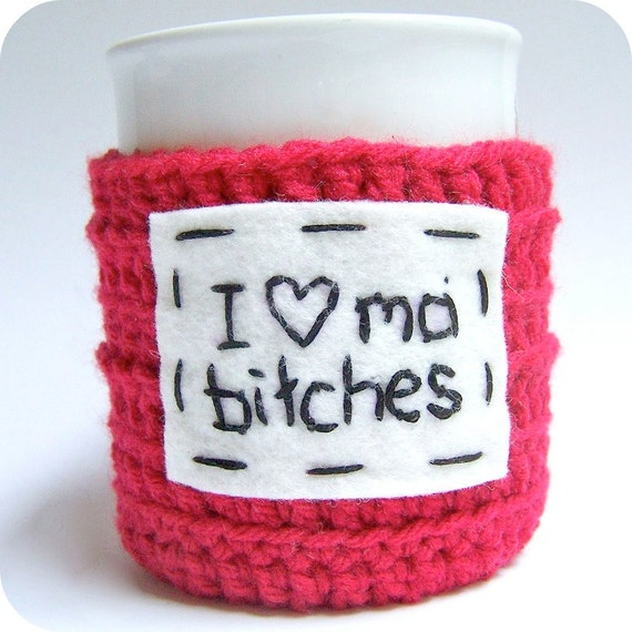 Coffee Mug Tea Cup Cozy I Love Ma Bitches red white black crochet cover