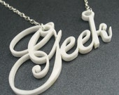 Geek is the New Cool- laser-cut geek necklace in white FREE SHIPPING WORLDWIDE