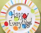 Happy Everything Plate in Multi Colors Can be Made in Your Choice of Colors for A Special Plate for Everyone