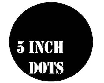 5 inch dot sticker set  - Choose your color