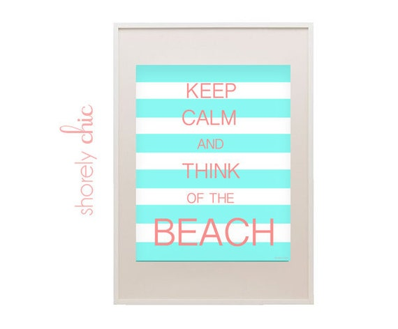 Keep Calm and Think of the Beach Poster - AQUA