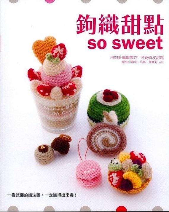 Cute Kawaii Amigurumi Patterns : Handmade Crochet So Sweet Japanese craft book in by ...