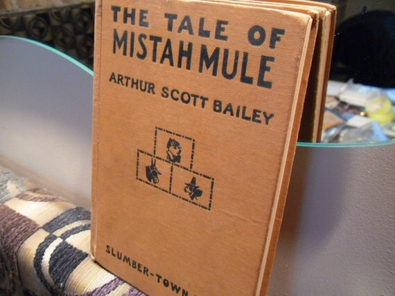 The Tale of Mistah Mule 1923 First Edition / Vintage Childrens Book.