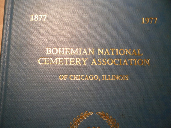 Bohemian National Cemetery  History, Photos, Info. 100th Anniversary 1977 Chicago