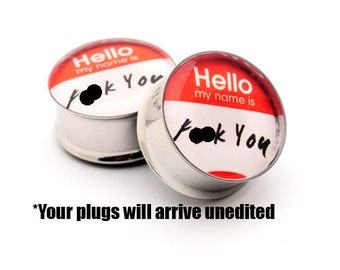 Hello My Name Is Picture Plugs gauges - 16g, 14g, 12g, 10g, 8g, 6g, 4g, 2g, 0g, 00g, 7/16, 1/2, 9/16, 5/8, 3/4, 7/8, 1 inch