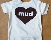 Organic t shirt : 'Love Mud' 3 Months - 7 Years