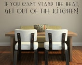Vinyl Lettering - If you can't stand the heat, get out of the kitchen - 1406