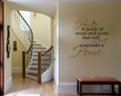 Vinyl Lettering Wall Decal  -   A house is made of wood and stone but only love can make a home  -  2 colours - 1501