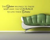 Vinyl Lettering - The future belongs to those who have the courage to live their dreams. - 1612