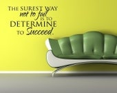 Vinyl Lettering - The surest way not to fail is to determine to succeed. - 1615