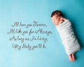 Vinyl Lettering Decal -  I'll Love you forever , I'll like you for always, as long as I'm living, my baby you'll be.1311