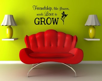 Vinyl Lettering - Friendship, like flowers, needs love to grow - 1111