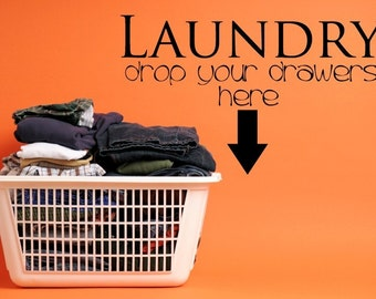 Vinyl Lettering Decal - Laundry, drop your drawers here.1410
