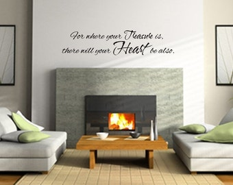 for where your treasure is, there will your heart be also. -Vinyl Lettering Wall Decal Sticker, Art Gift  1714