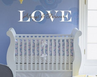 Vinyl Lettering Wall Decal - Love always and  forever - 2 colors - 1214