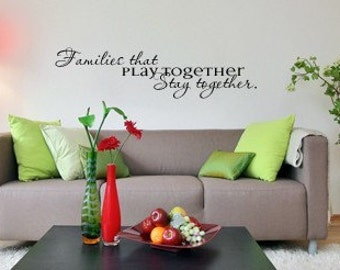 families that play together stay together vinyl lettering wall art decal sticker cling 1121