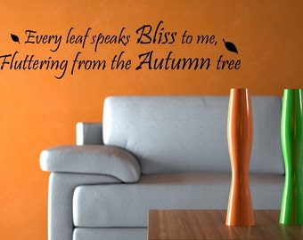 Seasonal  Vinyl Lettering   - Every leaf speaks bliss to me, fluttering from the autumn tree. -  1814