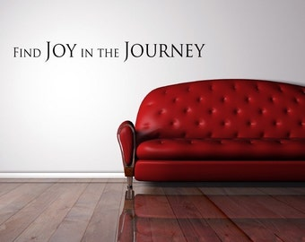 Find Joy in the Journey - Design Divas Vinyl Lettering, Wall Art, decal, cling, sticker -1709