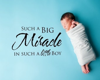 Vinyl Lettering - Such a big miracle in such a little boy. - 1320