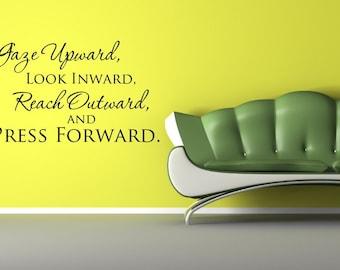 Inspirational Vinyl Lettering Quote - Gaze Upward, Look Inward, Reach Outward and Press Forward-I-1713-