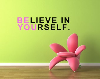 Vinyl Lettering - Believe in yourself-In 2 colors- 1631