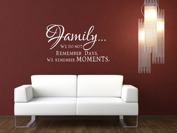 Vinyl Wall Decal  - Family, We do not remember days, we remember moments - 1115