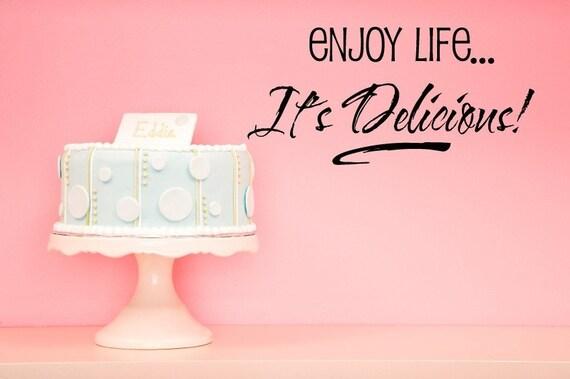 Vinyl Lettering Decal- Enjoy life...It's Delicious-1419