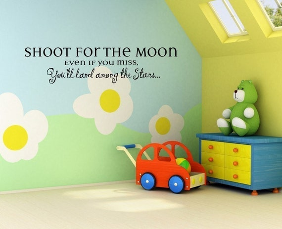 1329 -  Vinyl Lettering - Shoot for the moon, even if you miss you'll land among the stars.